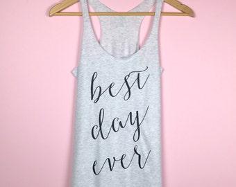 Best Day Ever Tank Top. Bachelorette Party Shirts. Bride Shirt. Bridesmaid Shirts. Wedding Shirts. Bachelorette Party. Bridal Party Shirts.
