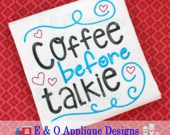 Coffee Before Talkie Embroidery Design - Coffee Embroidery Design - Coffee Design - Coffee Saying Embroidery Design - Digital Design