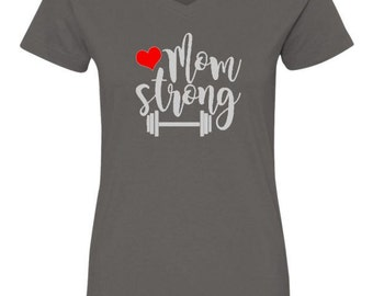 V-Neck T-Shirt, Mom Strong, Mom Strong T-Shirt, Mom T Shirt, Gift for Mom, Mother's Day Gift, Mom Gift, Gifts for Women, GrafixShirts