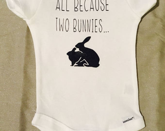 All Because Two Bunnies Baby Onesies®, Baby Bodysuit, Baby Romper, Baby Outfit, Coming Home Outfit, Baby Gift