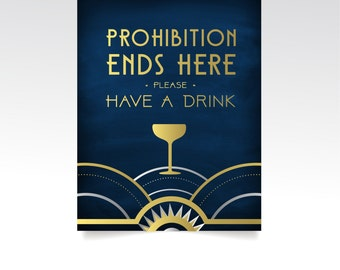 The ALICE . Prohibition Ends Here Signature Drink Wedding Bar Sign . Any Drink Icon Navy & Gold Silver Art Deco Great Gatsby 1920 . PRINTED