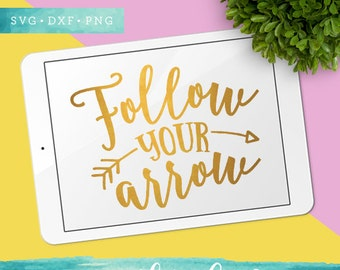 Follow Your Arrow SVG Cutting Files / Quote SVG Files Sayings / SVG for Cricut Silhouette / Svg Cut Files / Arrow Clip Art