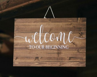 Welcome To Our Beginning, Welcome Wedding Wood Sign, Wedding Decor, Wedding Reception Wood Sign
