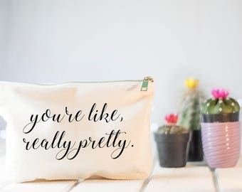 You're like, really pretty - gift for her, makeup case, black and white, best friend gift, mean girls quote, cosmetic bag, pencil case