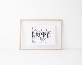 Think Happy Hand lettered home wall art, print, typography gift, holiday present, bedroom home decor quote, card, mom sister friend dad