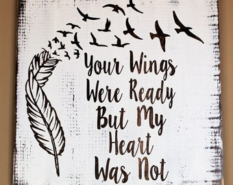 Your Wings Were Ready But My Heart Was Not With Feather And Birds Wood Sign - Sympathy Gift - Loss of Loved One Gift - Memorial Wood Sign