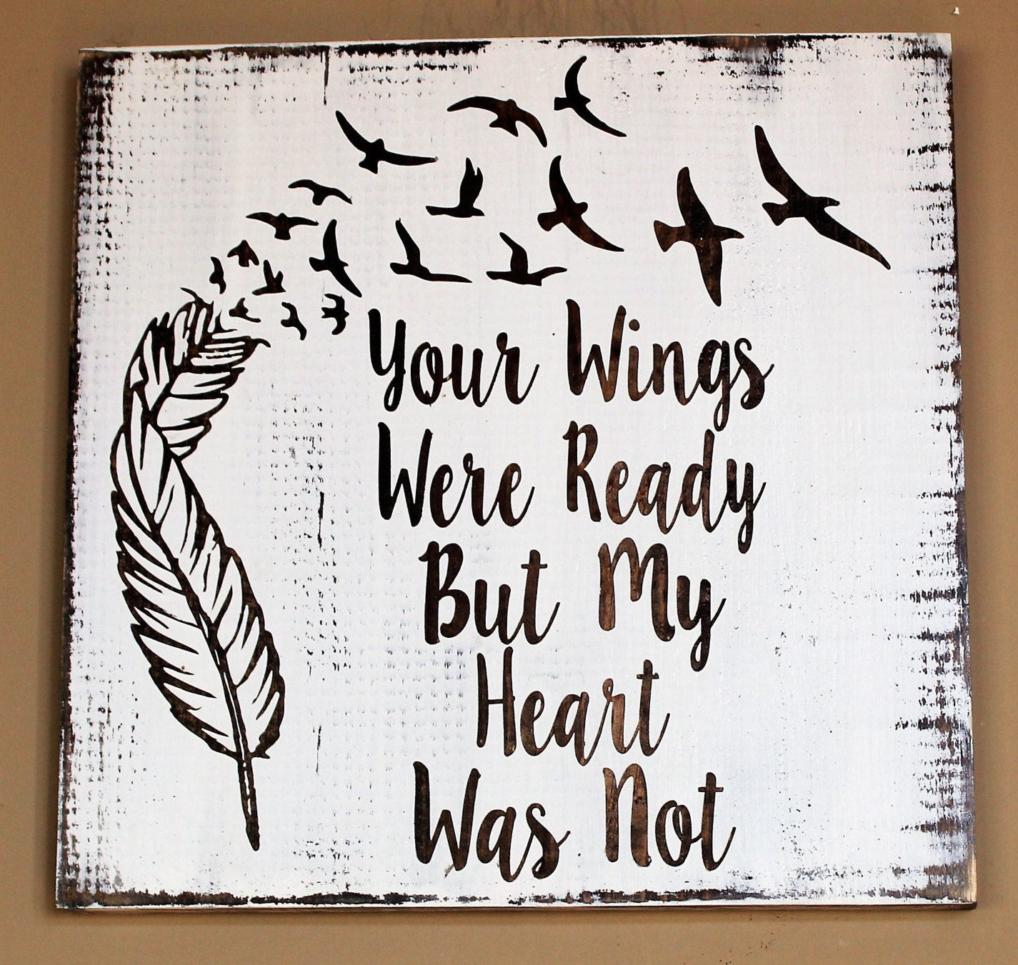 Your Wings Were Ready But My Heart Was Not With Feather And