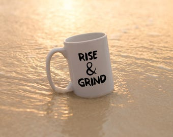 "Motivational Quote Coffee Mug • ""Rise & Grind"" • Inspirational Mug • Motivational Mug • Custom Mug"