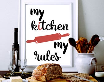 kitchen wall art, kitchen rule, funny kitchen sign, kitchen rule sign, my kitchen my rules, rolling pin print, instant download, rolling pin