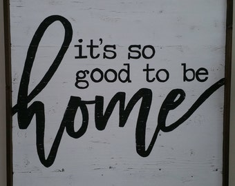 It's so good to be home|Wood sign|large sign|rustic decor