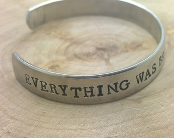 Everything was beautiful and nothing hurt, hand stamped cuff bracelet in sterling, aluminum, brass or copper