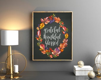 Grateful Thankful Blessed Printable, Fall Printable Thanksgiving Decorations, Fall Gift, Rustic Fall Decor, Fall Entertaining, Fall Art