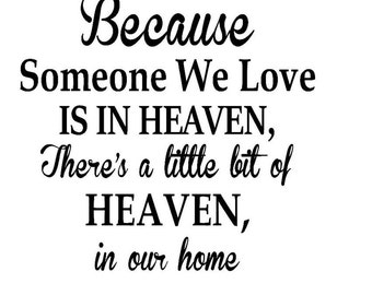 Because someone we love is in heaven decal