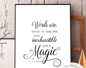 """Harry Potter Dumbledore Quote Print """"Words are, … our most inexhaustible source of magic."""" (Digital Download)"""