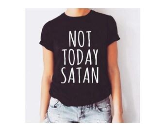 Not today satan, popular shirts, not today satan shirt, satanic t shirt, nope not today, satan shirt, satanic t-shirt, popular t shirt