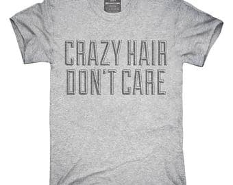 Crazy Hair Don't Care T-Shirt, Hoodie, Tank Top, Gifts