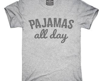 Pajamas All Day T-Shirt, Hoodie, Tank Top, Gifts