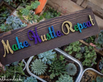 Laser Cut Make Hustle Repeat Glitter Wood Sign