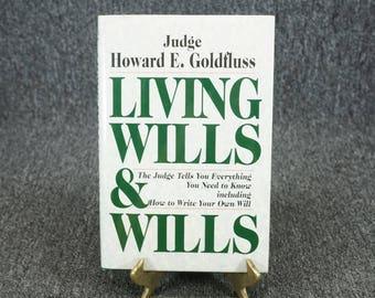 Living Wills & Wills By Howard E. Goldfluss C. 1994