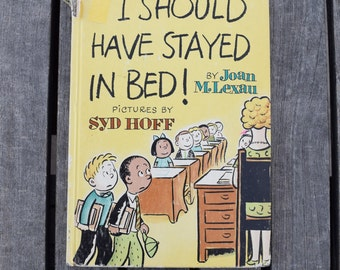 Vintage 1965 I Should Have Stayed in Bed! By Joan M. Lexau Syd Hoff Hardcover Childrens Book