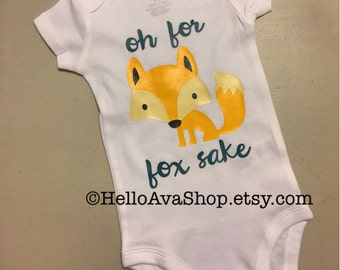 Oh For Fox Sake Baby Onesie or T-Shirt long sleeve or short sleeve