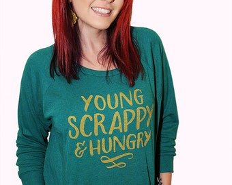 Young and Scrappy sweatshirt. American Apparel women's Tri-Blend Light Weight raglan Pullover; sizes small, medium and large.