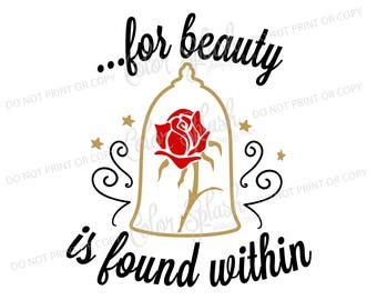beauty and the beast svg, png, eps, dxf, beauty is found within, disney princess, belle, beast, rose