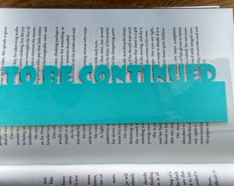 Turquoise 'TO BE CONTINUED' Bookmark