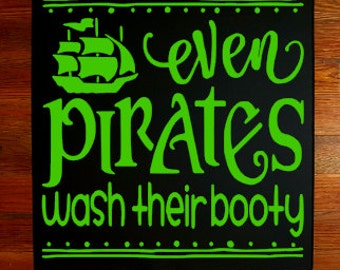 Even Pirates Wash Their Booty Wooden Wall Decor