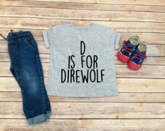 D is for Direwolf Shirt - Infant Shirt - Toddler Shirt - Game of Thrones Shirt - Direwolf Shirt - Gift For Kids - Unisex Kids Clothing