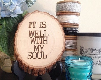 It Is Well With My Soul | Wood Sign | Inspirational Quote