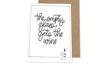 Empty Glass 4x6 greeting card// hand lettered