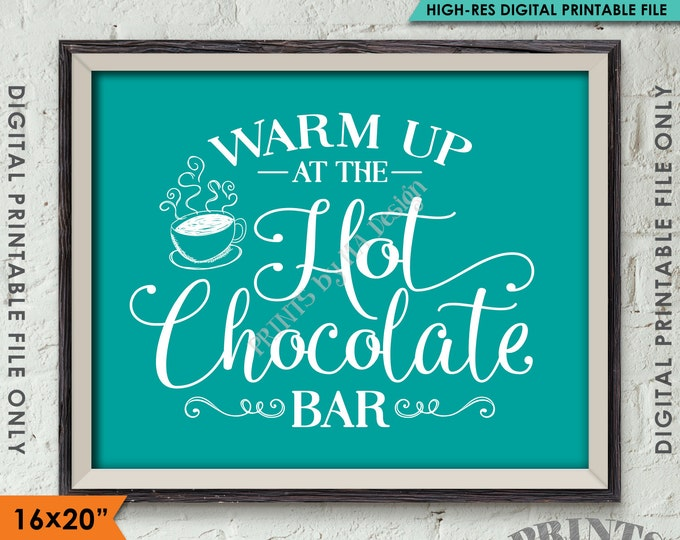 """Hot Chocolate Bar Sign, Warm Up at the Hot Chocolate Bar, Hot Cocoa Sign, Teal Background 8x10/16x20"""" Instant Download Digital Printable"""