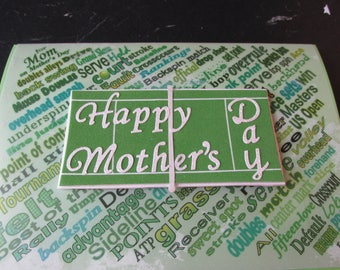 "Happy Mother's Day for the Tennis player, background tennis lingo on vellum, ""Happy Mother's Day"" on tennis court,"