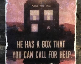 Doctor Who He Has A Box- Coaster or Decor Accent