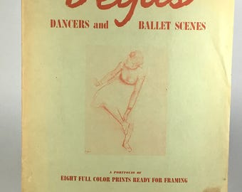 Degas Dancers and Ballet Scenes, A Portfolio of Eight Full Color Prints Ready For Framing