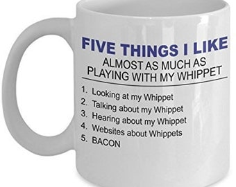 Whippet Mug - Five Thing I Like About My Whippet - 11 Oz Ceramic Coffee Mug - Whippet Gifts