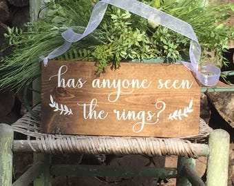 has anyone seen the rings - has anyone seen the rings sign - Wedding sign - Here comes the Bride sign - custom sign - custom wedding sign