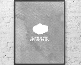 "You Make Me Happy When Skies Are Grey  8x10"" Digital Download Wall Art"