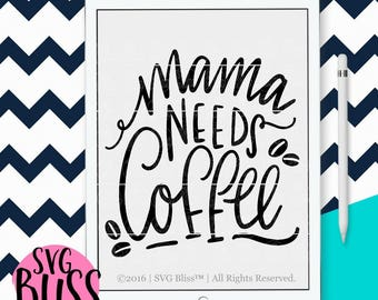 Coffee SVG| Handlettered SVG for Cricut or Silhouette Crafters| Mama Needs Coffee| svg eps dxf png| instant digital download