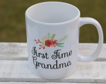 First Time Grandma Mug, Gift for New Grandma, Grandma Mug, Grandma Coffee Mug, Pregnancy Announcement
