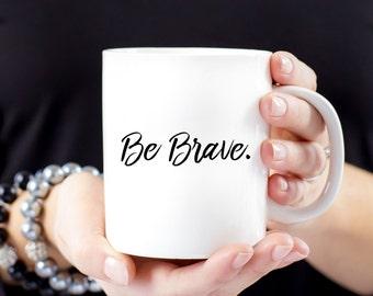 Be Brave Mug