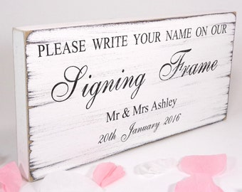 Personalised Signing Frame Sign - Custom Free Standing White Vintage Wedding Table Sign / Plaque - Shabby but Chic -Aged - Handmade