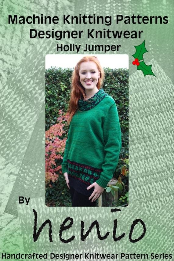 Christmas Jumper Knitting Patterns Uk : Holly jumper christmas machine knitting pattern
