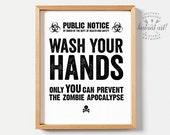 Funny bathroom art, PRINTABLE art, Funny bathroom decor, Wash your hands, Zombie apocalypse, Bathroom signs, Kids bathroom decor, Wall art