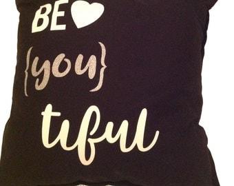 Be (you) tiful  cushion
