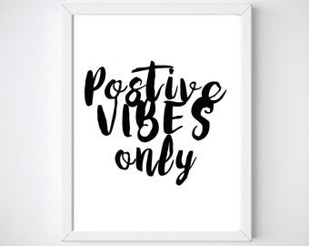Positive Vibes Only,  Printable, Positive Quotes, Minimalist Poster, Motivational Poster, Instant Download, Large Wall Art, Large Quotes,