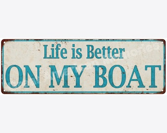 Life is Better ON MY BOAT Distressed Look Metal Sign 6x18 6180625