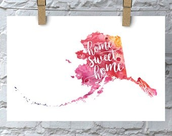 Alaska Home Sweet Home Art Print, AK Watercolor Home Decor Map Print, Giclee State Art, Housewarming Gift, Moving Gift, Hand Lettering