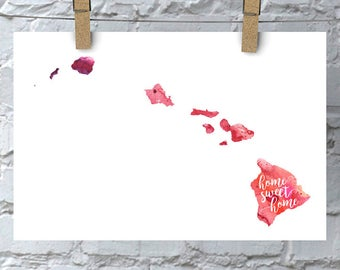 Hawaii Home Sweet Home Art Print, HI Watercolor Home Decor Map Print, Giclee State Art, Housewarming Gift, Moving Gift, Hand Lettering